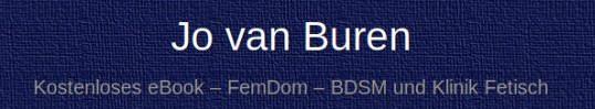 Jo van Buren - eBook kostenlos - Femdom, Klinik und BDSM